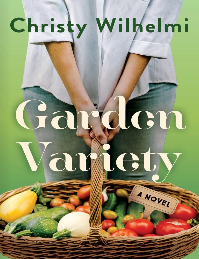 Garden Variety: A Novel